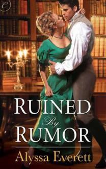 Ruined by Rumor - Alyssa Everett