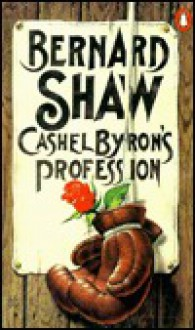 Cashel Byron's Profession - George Bernard Shaw, Dan H. Laurence