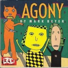 Agony - Mark Beyer, Art Spiegelman, Françoise Mouly