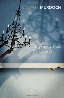 The Flight from the Enchanter - Iris Murdoch