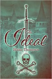 The Ideal - Blaine Thompson
