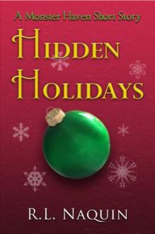 Hidden Holidays - R.L. Naquin