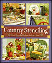 Country Stenciling, Easy Beautiful Designs for Your Home - Barbara Robins, Cynthia Willoughby, Susan Villas Lewis