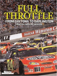 Full Throttle: From Daytona to Darlington: The 2004 NASCAR Preview - Staff of Time Inc. Home Entertainment, Darrell Waltrip, Jeff MacGregor