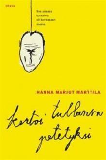 Kertoi tulleensa petetyksi - Hanna Marjut Marttila