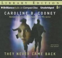 They Never Came Back - Caroline B. Cooney, Suzy Jackson