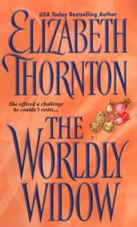 The Worldly Widow - Elizabeth Thornton