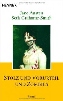 Stolz und Vorurteil und Zombies - Seth Grahame-Smith, Carolin Müller, Jane Austen
