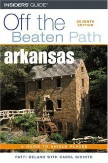 Arkansas Off the Beaten Path, 7th - Patti DeLano