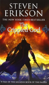 The Crippled God (The Malazan Book of the Fallen #10) - Steven Erikson