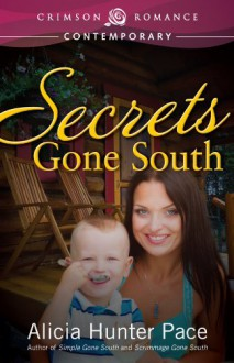 Secrets Gone South - Alicia Hunter Pace