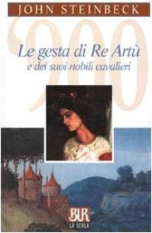 Le gesta di re Artù e dei suoi nobili cavalieri - John Steinbeck, Bruno Oddera