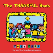 The Thankful Book - Todd Parr