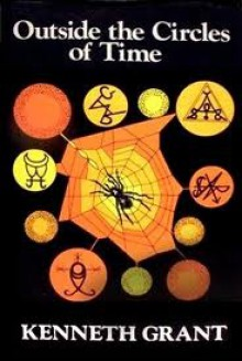 Outside the Circles of Time - Kenneth Grant