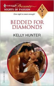 Bedded for Diamonds (Harlequin Presents Nights of Passion) - Kelly Hunter