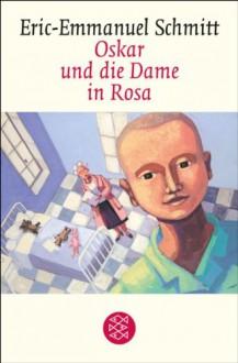 Oskar und die Dame in Rosa: Erzählung - Eric-Emmanuel Schmitt