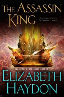 The Assassin King - Elizabeth Haydon