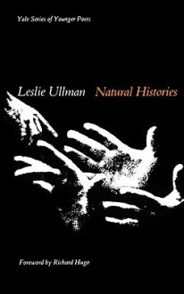 Natural Histories - Leslie Ullman