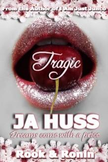 Tragic - J.A. Huss