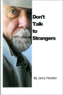 Don't Talk to Strangers - Jerry Hooten