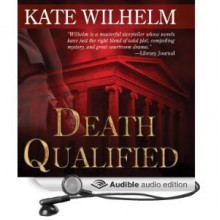 Death Qualified - A Mystery of Chaos (Barbara Holloway #1) - Kate Wilhelm, Anna Fields