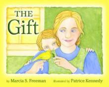 The Gift - Marcia S. Freeman