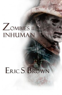 Zombies Ii: Inhuman - Eric S. Brown, Donna Burgess