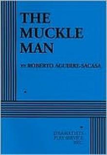 The Muckle Man - Roberto Aguirre-Sacasa