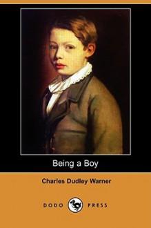 Being a Boy (Dodo Press) - Charles Dudley Warner