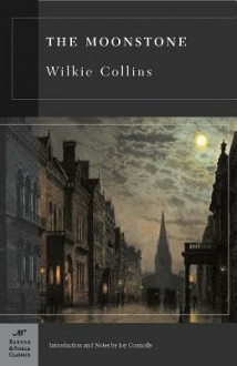 The Moonstone (Barnes & Noble Classics Series) - Wilkie Collins, Joy Connolly