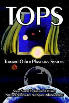 Tops: Toward Other Planetary Systems - Syste Solar System Exploration Division, NASA, Syste Solar System Exploration Division