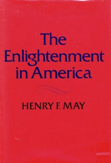 The Enlightment in America - Henry F. May