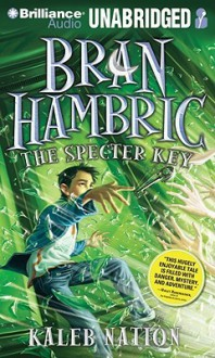 The Specter Key (Bran Hambric Series #2) - Kaleb Nation