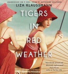 Tigers in Red Weather - Liza Klaussmann, Katherine Kellgren