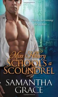 Miss Hillary Schools a Scoundrel - Samantha Grace