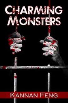 Charming Monsters - Kannan Feng
