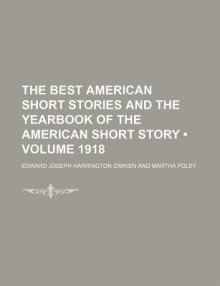The Best American Short Stories and the Yearbook of the American Short Story (Volume 1918) - Edward O'Brien