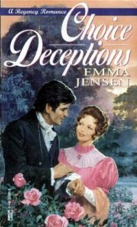 Choice Deceptions - Emma Jensen