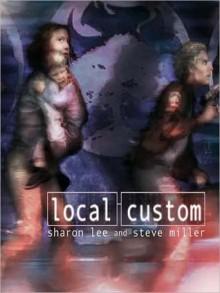Local Custom (The Liaden Universe, #5) - Sharon Lee, Steve Miller, Michael Shanks