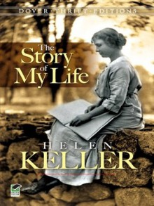 The Story of My Life (Dover Thrift Editions) - Candace Ward, Helen Keller