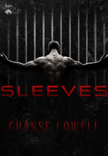 Sleeves - Chanse Lowell