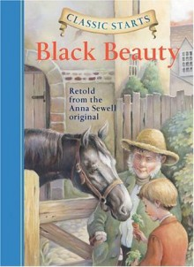 Classic Starts: Black Beauty (Classic Starts Series) - Anna Sewell, Lisa Church, Lucy Corvino, Arthur Pober Ed.D