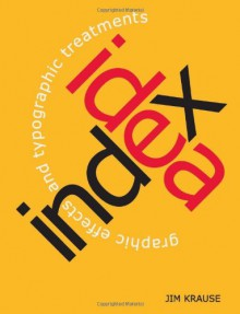 Idea Index: Graphic Effects and Typographic Treatments - Jim Krause