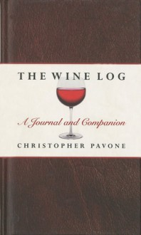 The Wine Log: A Journal and Companion - Chris Pavone