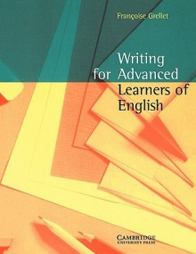 Writing for Advanced Learners of English - Frangoise Grellet