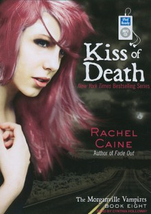Kiss of Death - Rachel Caine, Cynthia Holloway