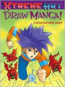 Draw Manga! - Christopher Hart