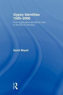 Gypsy Identities 1500-2000 - David Mayall