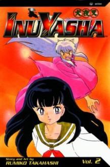 InuYasha, Vol. 2 - Rumiko Takahashi