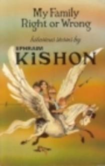 My Family Right or Wrong - Ephraim Kishon